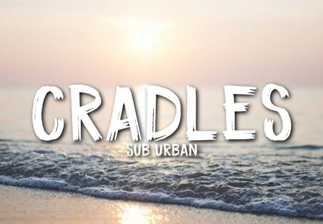 Sub Urban - Cradles Song Mp3 Download | Files Garage